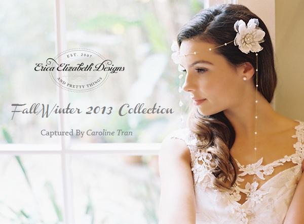 Erica Elizabeth Designs Fall WInter 2013 Collection by Caroline Tran