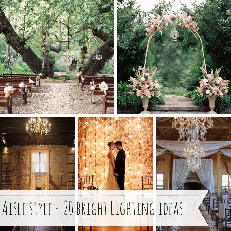 Aisle Style - 20 Beautiful Ceremony Lighting Ideas
