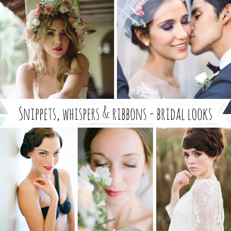 Snippets, Whispers & Ribbons - Bridal Looks