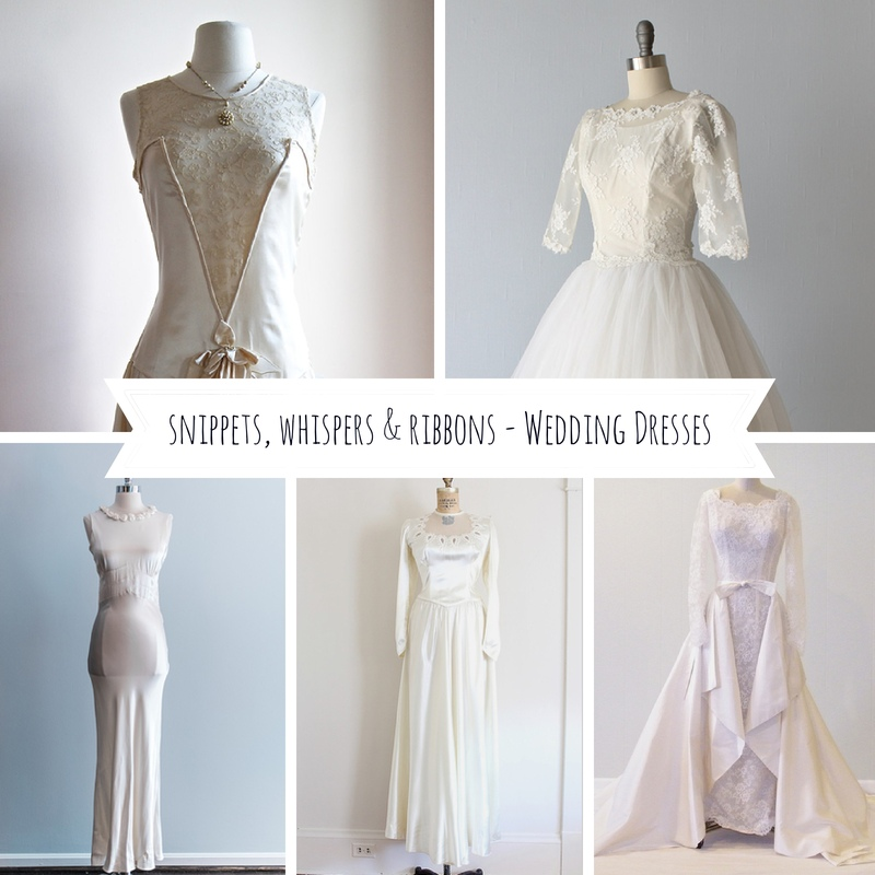 Snippets, Whispers & Ribbons - Vintage Wedding Dresses