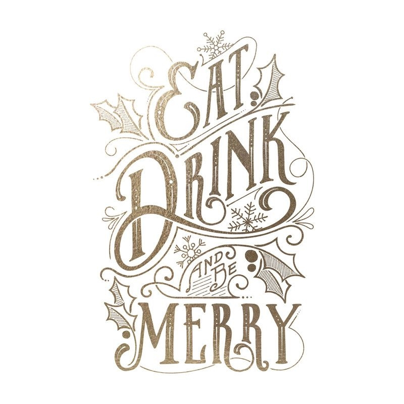 Happy Christmas - Eat, Drink and be Merry!